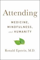 Attending : Medicine, Mindfulness, And Humanity by Epstein, Ronald © 2017 (Added: 2/13/17)