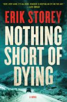 Nothing Short Of Dying : A Clyde Barr Novel by Storey, Erik © 2016 (Added: 8/11/16)