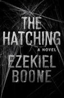 The Hatching : A Novel by Boone, Ezekiel © 2016 (Added: 10/14/16)