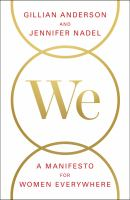 We : A Manifesto For Women Everywhere by Anderson, Gillian © 2017 (Added: 3/8/17)