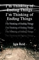 I'm Thinking Of Ending Things by Reid, Iain © 2016 (Added: 7/8/16)