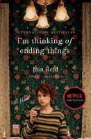 I'm Thinking of Ending Things: a novel by Iain Reid