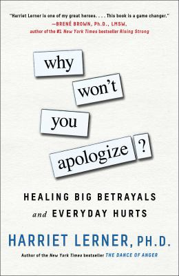 cover of Why Won't You Apologize: Healing Big Betrayals and Everyday Hurts