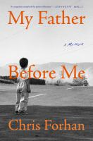 My Father Before Me : A Memoir by Forhan, Chris © 2016 (Added: 8/17/16)