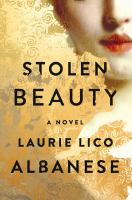 Stolen Beauty : A Novel by Lico Albanese, Laurie © 2017 (Added: 3/20/17)