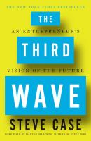 The Third Wave : An Entrepreneur's Vision Of The Future by Case, Steve © 2016 (Added: 5/16/16)