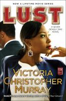 Lust : A Seven Deadly Sins Novel by Murray, Victoria Christopher © 2017 (Added: 9/11/17)