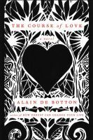 The Course Of Love : A Novel by De Botton, Alain © 2016 (Added: 7/26/16)