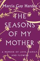 The seasons of my mother
