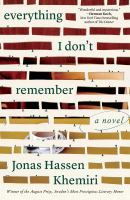 Everything I Don't Remember by Khemiri, Jonas Hassen © 2016 (Added: 7/11/16)
