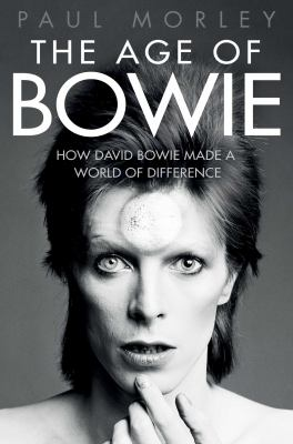 cover of The Age of Bowie: How David Bowie Made a World of Difference