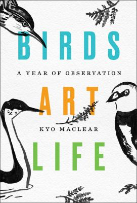 cover of Birds Art Life: A Year of Observation