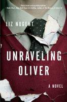 Unraveling Oliver by Nugent, Liz © 2017 (Added: 9/13/17)