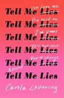 Tell Me Lies : A Novel by Lovering, Carola © 2018 (Added: 8/8/18)