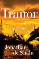 Traitor : A Thriller by De Shalit, Jonathan © 2018 (Added: 1/31/18)
