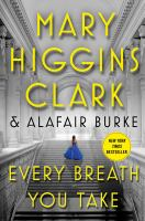 Every Breath You Take : An Under Suspicion Novel by Clark, Mary Higgins © 2017 (Added: 11/7/17)