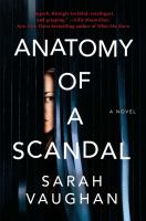 Anatomy Of A Scandal by Vaughan, Sarah © 2018 (Added: 1/31/18)