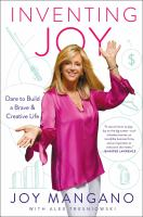 Inventing Joy : Dare To Build A Brave & Creative Life by Mangano, Joy © 2017 (Added: 11/9/17)