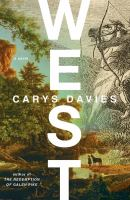 West : A Novel by Davies, Carys © 2018 (Added: 6/7/18)