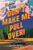 Don't Make Me Pull Over by Richard Ratay