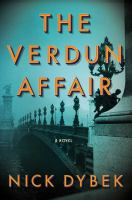 The Verdun Affair : A Novel by Dybek, Nick © 2018 (Added: 6/12/18)