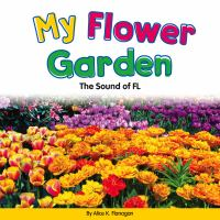 My+flower+garden++the+sound+of+fl by Flanagan, Alice K. © 2018 (Added: 1/10/19)