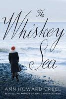 The Whiskey Sea by Creel, Ann Howard © 2016 (Added: 1/3/17)