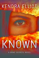 Known : A Bone Secrets Novel by Elliot, Kendra © 2016 (Added: 2/9/16)