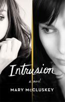Intrusion : A Novel by McCluskey, Mary © 2016 (Added: 8/22/16)