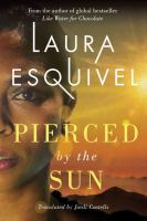 Pierced By The Sun by Esquivel, Laura © 2016 (Added: 7/12/16)