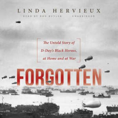 cover of Forgotten: the Untold Story of D-Day's Black Heroes, at Home and at War