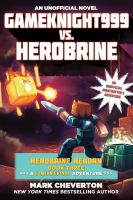Gameknight999+vs+herobrine++an+unofficial+minecrafters+adventure by Cheverton, Mark © 2016 (Added: 2/1/16)