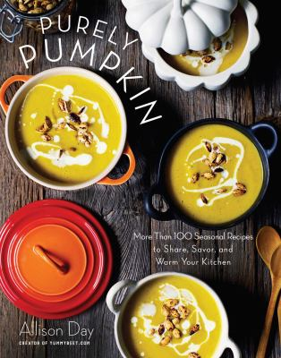 cover of Purely Pumpkin: More Than 100 Wholesome Recipes to Share, Savor, and Warm Your Kitchen