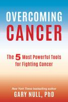 Overcoming Cancer : The 5 Most Powerful Tools For Fighting Cancer by Null, Gary © 2017 (Added: 9/14/17)