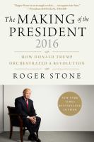 The Making Of The President 2016 : How Donald Trump Orchestrated A Revolution by Stone, Roger J. © 2017 (Added: 2/8/17)