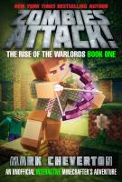 Zombies+attack++an+unofficial+interactive+minecrafters+adventure by Cheverton, Mark © 2017 (Added: 10/17/17)
