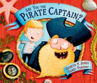 Are+you+the+pirate+captain by Jones, Gareth P. © 2016 (Added: 9/12/16)