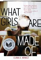 What Girls Are Made Of by Arnold, Elana K. © 2017 (Added: 1/18/18)