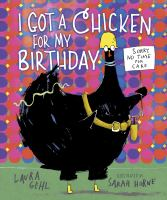 I+got+a+chicken+for+my+birthday by Gehl, Laura © 2018 (Added: 5/3/18)