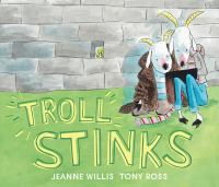 Troll+stinks by Willis, Jeanne © 2017 (Added: 5/22/17)