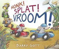 Honk+splat+vroom by Gott, Barry © 2018 (Added: 2/12/18)