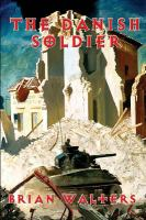 The Danish Soldier by Walters, Brian S. © 2015 (Added: 6/10/16)