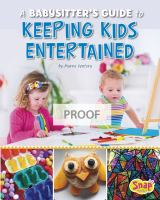 A Babysitter's Guide To Keeping The Kids Entertained by Colich, Abby © 2017 (Added: 2/9/17)