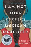 Cover art for I Am Not Your Perfect Mexican Daughter