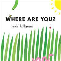 Where+are+you by Williamson, Sarah © 2017 (Added: 9/10/18)