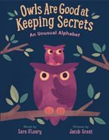 Owls+are+good+at+keeping+secrets++an+unusual+alphabet by O'Leary, Sara © 2018 (Added: 1/10/19)