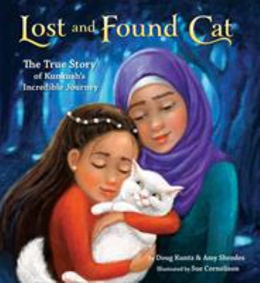 cover of Lost and Found Cat : The True Story of Kunkush's Incredible Journey
