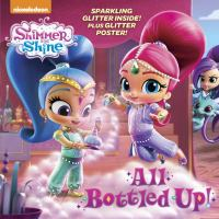 Shimmer+and+shine++all+bottled+up by Tillworth, Mary © 2017 (Added: 7/6/18)