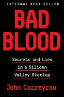 Bad Blood : Secrets And Lies In A Silicon Valley Startup by Carreyrou, John © 2018 (Added: 6/12/18)