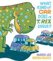 What+kind+of+car+does+a+t+rex+drive by Lee, Mark © 2019 (Added: 6/4/19)